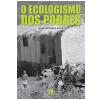 O Ecologismo dos Pobres