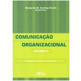 Comunicação Organizacional (Vol. 2) - Margarida Maria Krohling Kunsch