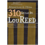 Atravessar o Fogo  - Lou Reed