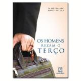 Os Homens Rezam o Terço - Pe. Ferdinando Mancilio
