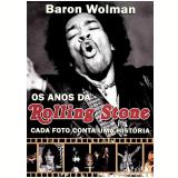 Os Anos da Rolling Stone - Baron Wolman