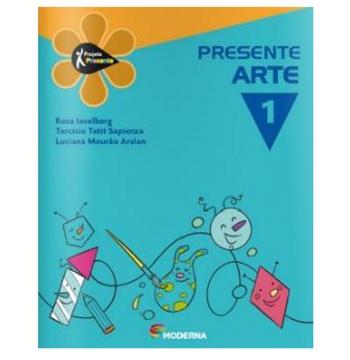 Projeto Presente - Arte - 1º Ano