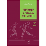 Anatomia Aplicada Ao Esporte - Jürgen Weineck