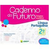 Caderno Do Futuro - Língua Portuguesa - 2º Ano - Celia Passos, Zeneide Silva