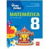 Matemática - 8º ano - Ensino Fundamental  II - Carlos N. C. de Oliveira, Marco Antônio Martins Fernandes, Felipe Fugita