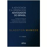 A Advocacia E A Ordem Dos Advogados Do Brasil - Glaston Mamede