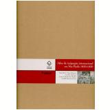 Atlas Da Imigra��o Internacional Em S�o Paulo 1850-1950 - Carlos Bacellar, Maria Bassanezi, Ana Scott
