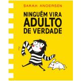 Ninguém Vira Adulto De Verdade - Sarah Andersen