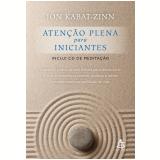 Atenção Plena Para Iniciantes - Jon Kabat-zinn