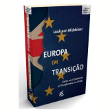 Europa Em Transição - Luuk Van Middelaar