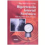 Hipertensão Arterial Sistêmica - Uma Experiência De 34 Anos - Ebnas Mello De Vasconcellos