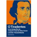 O Tiradentes - Lucas Figueiredo