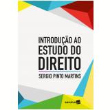 Introdução ao Estudo do Direito - Sergio Pinto Martins
