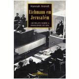 Eichmann em Jerusalém - Hannah Arendt