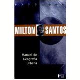 Manual de Geografia Urbana - Milton Santos