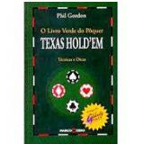 O Livro Verde do Pôquer: Texas Hold'Em - Phil Gordon