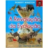 A Revolução da Evolução - Robert Winston