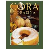 Cora Coralina: Doceira e Poeta - Cora Coralina