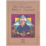 Meu Padrinho, Padre Cícero - Luciana Savaget