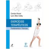 Exercícios Terapêuticos - Carolyn Kisner, Lynn Allen Colby