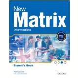New Matrix Intermediate Student Book - Kathy Gude