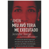Amon - Meu Av� Teria Me Executado - Jennifer Teege