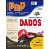 PnP Digital nº 1 - Migração de dados, micro desktop com Ubuntu Linux e outros trabalhos (Ebook) - Iberê M. Campos