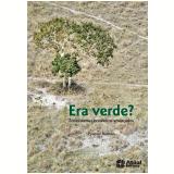Era Verde? - Ecossistemas Brasileiros Ameaçados - 23 Edição (Ebook) - Zysman Neiman