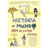 História do Mundo sem as Partes Chatas (Ebook) - Dave Rear