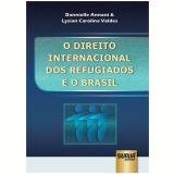 Direito Internacional Dos Refugiados E O Brasil - Lysian Carolina, Dannielle Annoni