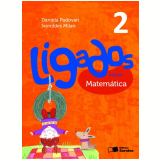 Ligados.com Matemática 2º Ano - Ensino Fundamental I