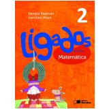 Ligados.com Matemática 2º Ano - Ensino Fundamental I - Ivonildes Milan, Daniela Padovan, Isabel Cristina Guerra
