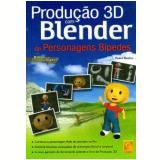 Produçao 3d Com Blender De Personagens Bipedes - Pedro Bastos