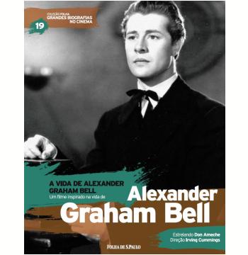 A Vida de Alexander Graham Bell - Alexander Graham Bell (Vol.19)