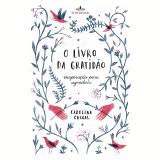 O Livro da Gratidão - Carolina Chagas