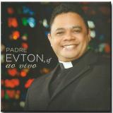 Padre Evton - Ao Vivo (CD) - Padre Evton