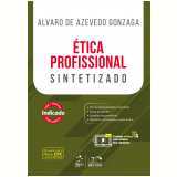Ética Profissional - Sintetizado - Alvaro De Azevedo Gonzaga