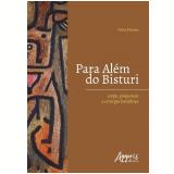 Para Além do Bisturi - Corpo, Psiquismo e Cirurgia Bariátrica - Nelia Maria Mendes N. Fernandes