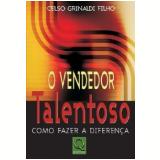O Vendedor Talentoso - Celso Grinaldi Filho