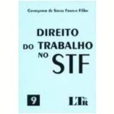 Direito do Trabalho no Stf Vol. 9 - Georgenor de Souza Franco Filho