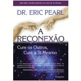 A Reconexão - Eric Pearl