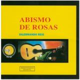 Dilermando Reis - Abismo De Rosas (CD) - Dilermando Reis