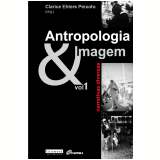 Antropologia & Imagem (vol. 1) (Ebook) - Clerice Ehlers Peixoto