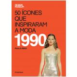 50 �cones Que Inspiraram a Moda: 1990 - Paula Reed