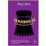 Tamanho 42 E Pronta Para Arrasar - Meg Cabot
