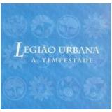 Legião Urbana - A Tempestade (CD) - Legião Urbana