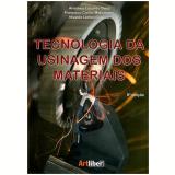 Tecnologia Da Usinagem Dos Materiais - Anselmo Eduardo Diniz