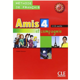 Amis Et Compagnie 4 (b1) - Cd Audio Classe (3) - Colette Samson