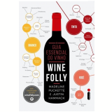 O Guia Essencial do Vinho: Wine Folly - Madeline Puckette, Justin Hammack