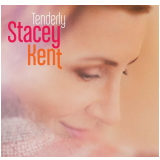 Stacey Kent - Tenderly (CD) - Stacey Kent
